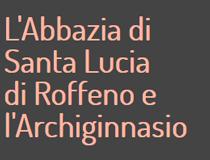 L'Abbazia di Santa Lucia di Roffeno e l'Archiginnasio