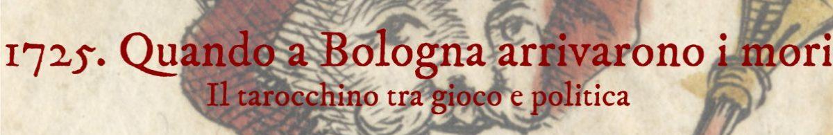 1725. Quando a Bologna arrivarono i mori